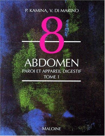Abdomen, tome 1. Paroi et appareil digestif