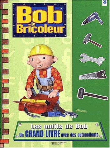 Les outils de Bob par Collectif