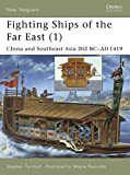 Front cover for the book Fighting Ships of the Far East 1: China and Southeast Asia 202 BC-AD 1419 by Stephen Turnbull