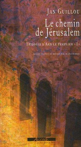 La trilogie d'Arn le Templier, Tome 1 : Le Chemin de Jérusalem par Jan Guillou