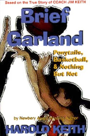 Brief Garland: Ponytails. Basketball, and Nothing But Net por Harold Keith