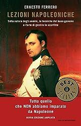 Lezioni napoleoniche: Sulla natura degli uomini, le tecniche del buon governo e l'arte di gestire le sconfitte