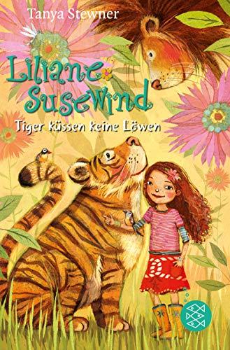Liliane Susewind - Tiger küssen keine Löwen (Liliane Susewind ab 8) -