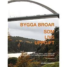 Bygga broar: Som livsuppgift