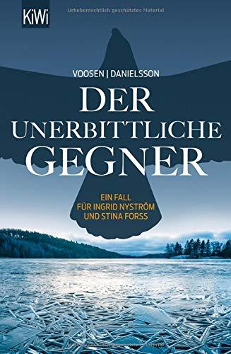 Der unerbittliche Gegner: Ein Fall für Ingrid Nyström und Stina Forss (Die Kommissarinnen Nyström und Forss ermitteln, Band 5): Alle Infos bei Amazon