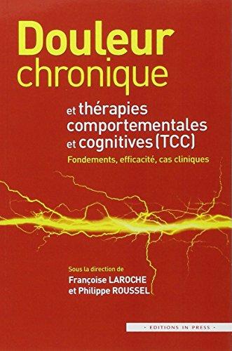 Douleur chronique et thérapies comportementales et cognitives : cas cliniques par Françoise Laroche