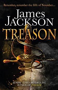 Treason: The gripping Gunpowder Plot thriller by [Jackson, James]