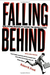Falling Behind: How Rising Inequality Harms the Middle Class (Wildavsky Forum Series) by Robert Frank (2013-09-14)