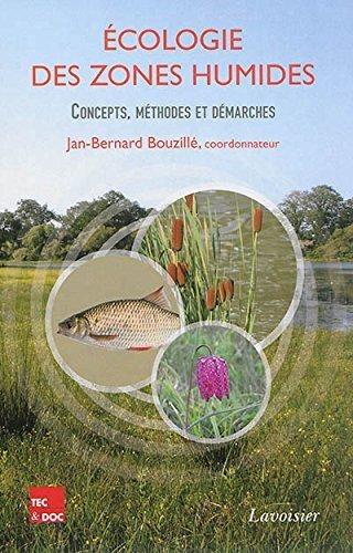 Ecologie des zones humides : Concepts, méthodes et démarches de Jan-Bernard Bouzillé (7 mai 2014) Broché