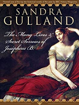The Many Lives & Secret Sorrows of Joséphine B. (The Joséphine B. Trilogy Book 1) (English Edition) di [Gulland, Sandra]