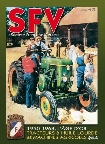 SFV - Societe Francaise De Vierzen (1950-1963, The Golden Age) par Christian Anxe