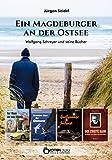 Ein Magdeburger an der Ostsee: Wolfgang Schreyer und seine Bücher