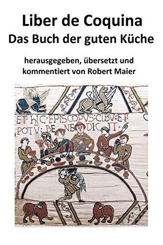Robert-küche (Liber de Coquina - Das Buch der guten Küche)