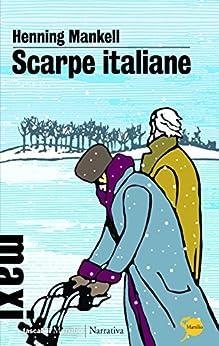 Scarpe italiane (Tascabili Maxi. Narrativa) di [Mankell, Henning]