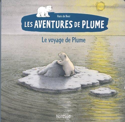 Le voyage de Plume par Hans De Beer
