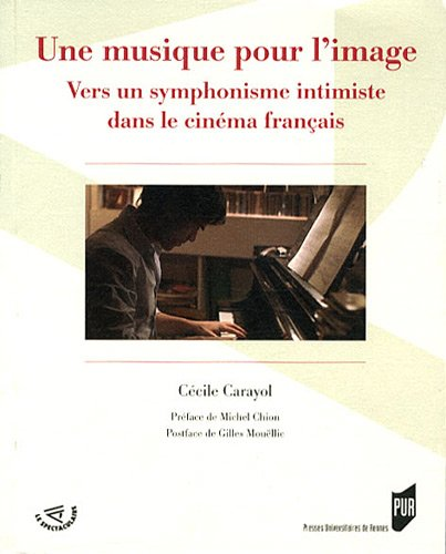 Une musique pour l'image : Vers un symphonisme intimiste dans le cinma franais