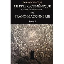 Le Rite Oecuménique (judéo-chrétien-musulman) en Franc-Maçonnerie