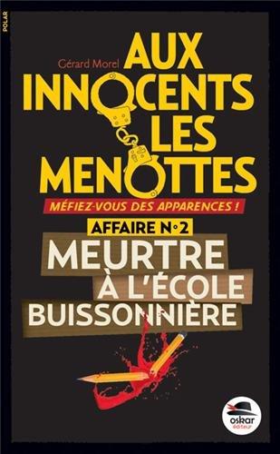 """<a href=""""/node/17994"""">Aux innocents les menottes, Meurtre à l'école buissonnière</a>"""