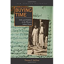 Buying Time: Debt and Mobility in the Western Indian Ocean (New African Histories)