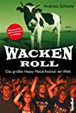 Wacken Roll: Das größte Heavy Metal-Festival der Welt