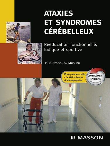 Ataxies et syndromes cérébelleux: Rééducation fonctionnelle, ludique et sportive par Serge Mesure