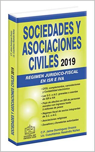 SOCIEDADES Y ASOCIACIONES CIVILES RÉGIMEN JURÍDICO-FISCAL 2019 ...