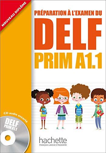 Delf prim. A1.1. Livre de l'élève. Per la Scuola elementare. Con CD Audio (DELF/DALF)