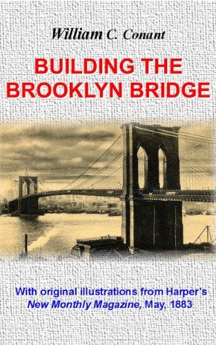 Building the Brooklyn Bridge (Historic Reprints) (English Edition) - Brooklyn Bridge, Suspension Bridge