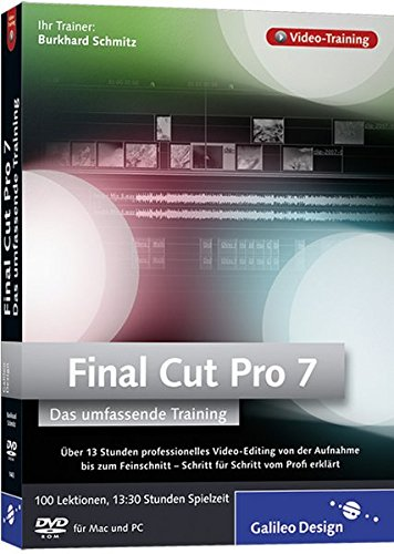 Final Cut Pro 7 - Umfassendes Training: Über 10 Stunden professionelles Video-Editing von Aufnahme bis Postproduktion (Pro Video-editing-software)