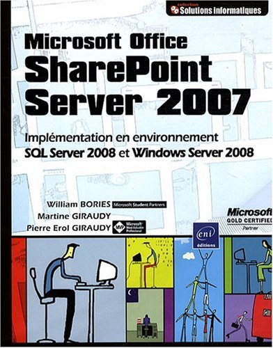 Microsoft Office SharePoint Server 2007 (MOSS) - Implémentation en environnement SQL Server 2008 et Windows Server 2008