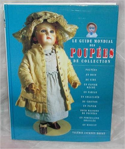 Télécharger en ligne Le Guide mondial des poupées de collection pdf