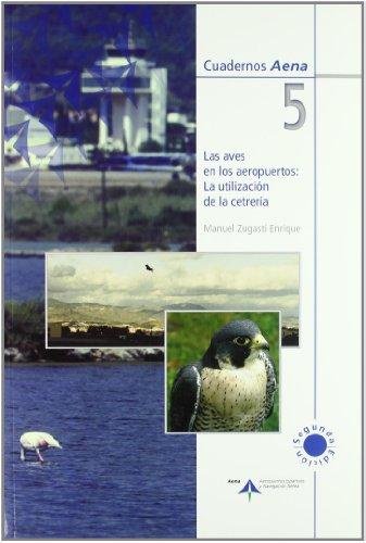 Las aves en los aeropuertos : la utilización de la cetrería por Manuel Zugasti Enrique