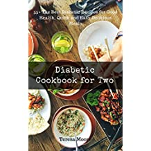 Diabetic Cookbook for Two: 55+ The Best Diabetic Recipes for Good Health, Quick and Easy Delicious Meals (Healthy Food 78) (English Edition)