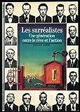 Le surréalistes : Une génération entre le rêve et l'action - Edition originale