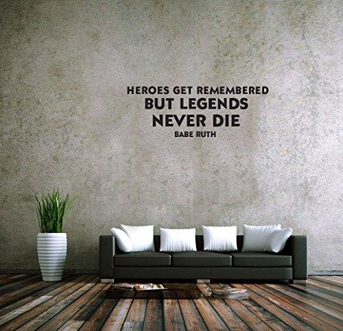 Heroes Get Remembered But Legends Never Die, aus Vinyl mit Zitaten 14 inch by 38 inch ()