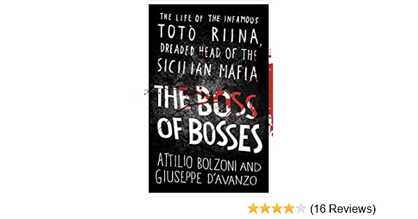 The boss of bosses the life of the infamous toto riina dreaded head the boss of bosses the life of the infamous toto riina dreaded head of the sicilian mafia ebook attilio bolzoni giuseppe davanzo shaun whiteside fandeluxe Images
