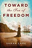 Toward the Sea of Freedom (The Sea of Freedom Trilogy Book 1) (English Edition)