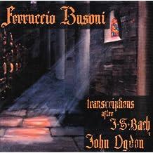 Transcriptions for Piano After J.S. Bach by Ferruccio Busoni (2006-03-28)