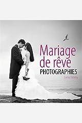 Mariage de rêve : photographies Paperback