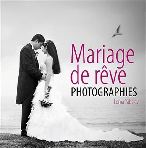 Mariage de rêve : photographies par Lorna Yabsley