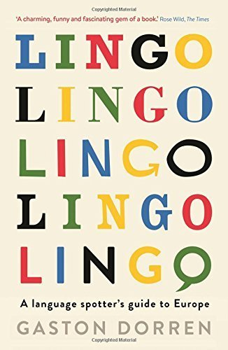 Lingo: A Language Spotter's Guide to Europe by Gaston Dorren (2015-11-05)