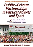 Public-private partnerships in physical activity and sport / Norm O'Reilly, Michelle K. Brunette | O'Reilly, Norm