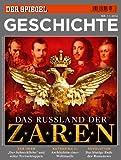 SPIEGEL GESCHICHTE 1/2012: Das Russland der Zaren - Uwe Klußmann