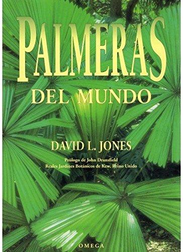 PALMERAS DEL MUNDO (GUIAS DEL NATURALISTA-ARBOLES Y ARBUSTOS) por David Jones