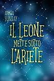eBook Gratis da Scaricare Il Leone mette sotto l Ariete Segni d Amore 1 5 (PDF,EPUB,MOBI) Online Italiano