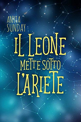 scaricare ebook gratis Il Leone mette sotto l'Ariete: Segni d'Amore 1.5 PDF Epub