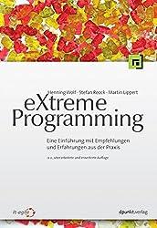eXtreme Programming: Eine Einführung mit Empfehlungen und Erfahrungen aus der Praxis