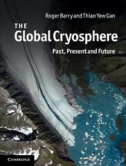 The Global Cryosphere de [Barry, Roger, Thian Yew Gan]