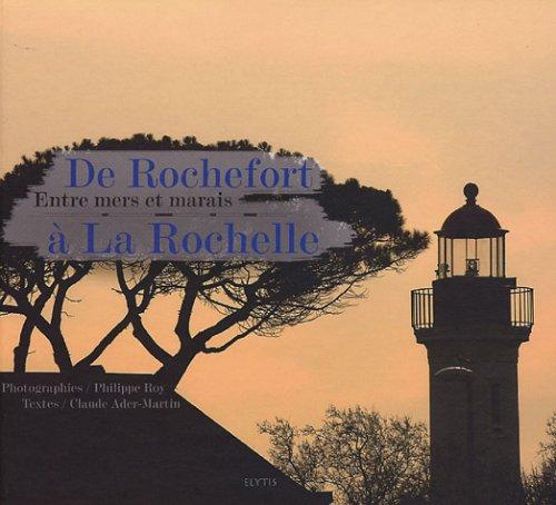 De Rochefort à La Rochelle : Entre mers et marais
