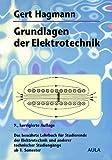 Grundlagen der Elektrotechnik. Das bewährte Lehrbuch für Studierende der Elektrotechnik und anderer technischer Studiengänge ab 1. Semester